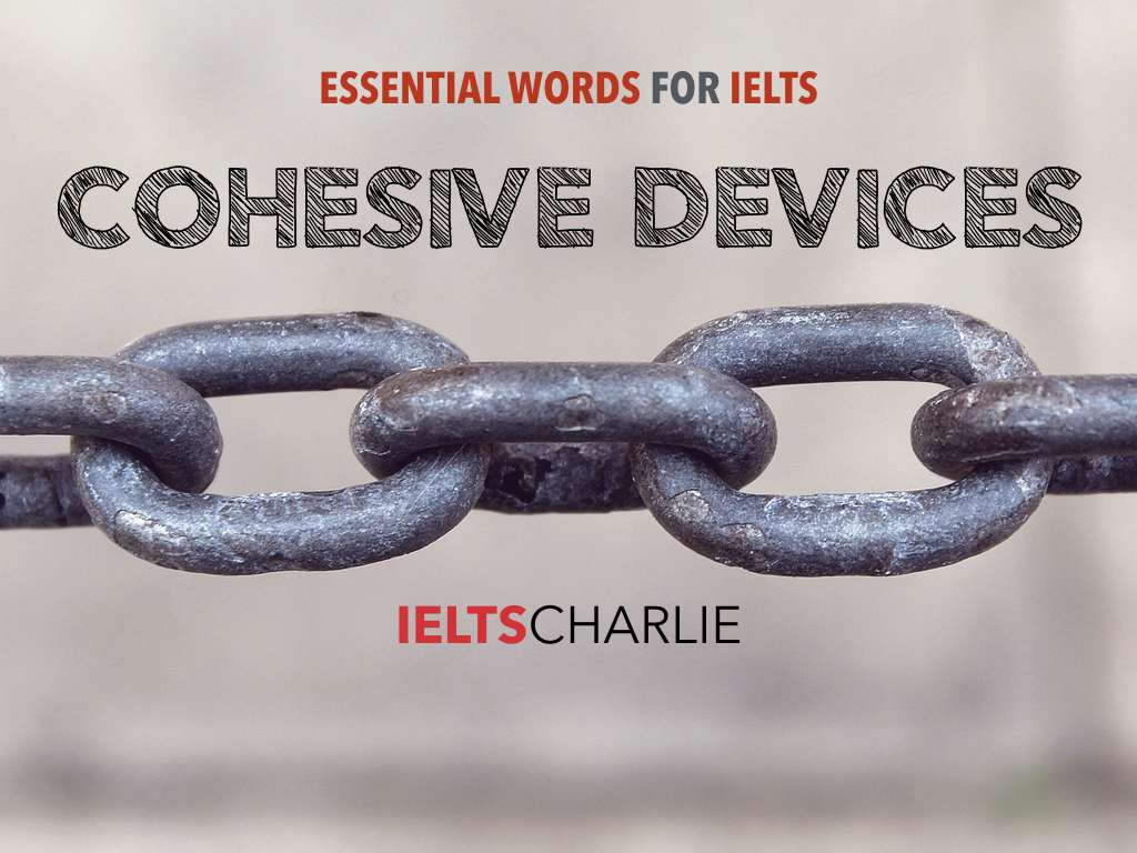 IELTS Cohesion: how to improve your IELTS essays – IELTS Charlie
